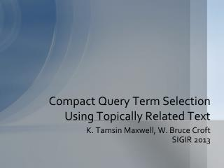 Compact Query Term Selection Using Topically Related Text