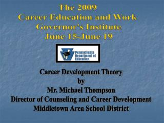 Career Development Theory by Mr. Michael Thompson Director of Counseling and Career Development
