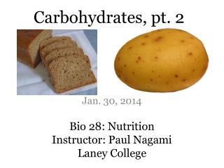 Bio 28: Nutrition Instructor: Paul Nagami Laney College