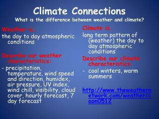 Climate  Connections What is the difference between weather and climate?
