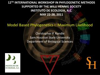 12 TH INTERNATIONAL WORKSHOP IN  PHYLOGENETIC METHODS SUPPORTED BY THE WILLI HENNIG SOCIETY