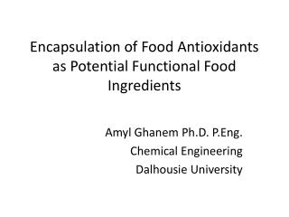 Encapsulation of Food Antioxidants as Potential Functional Food Ingredients