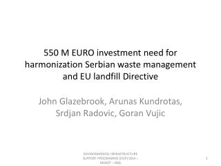 550 M EURO investment need for harmonization Serbian waste management and EU landfill Directive