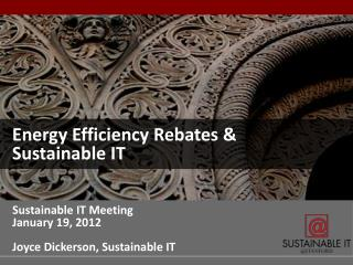 Energy Efficiency Rebates & Sustainable IT