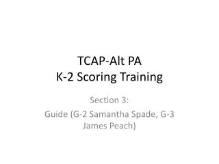 TCAP-Alt PA  K-2 Scoring Training
