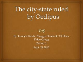 The city-state ruled by Oedipus