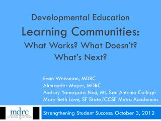 Developmental Education Learning Communities: What Works? What Doesn't? What's Next?