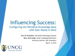 Influencing Success: Configuring the WorldCat  Knowledge  Base  with  User Needs in Mind