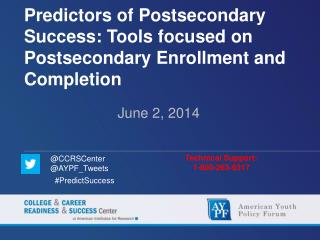 Predictors of Postsecondary Success: Tools focused on Postsecondary Enrollment and Completion