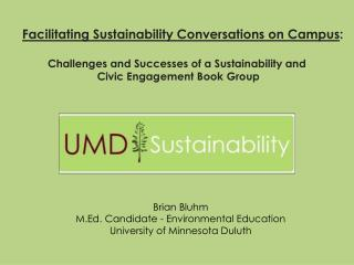 Brian Bluhm M.Ed. Candidate - Environmental Education University of Minnesota Duluth