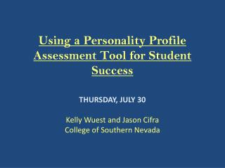 Using a Personality Profile Assessment  Tool  for Student Success