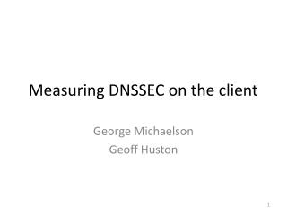 Measuring DNSSEC on the client