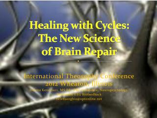 Healing with Cycles: The New Science  of Brain Repair