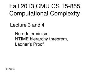 Fall 2013 CMU CS 15-855 Computational Complexity