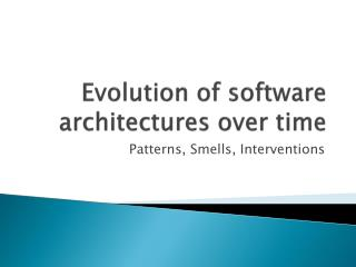 Evolution of software architectures over time