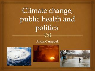Climate change, public health and politics