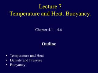Lecture 7 Temperature and Heat. Buoyancy.