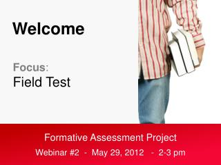 Formative Assessment Project Webinar #2  -  May 29, 2012   -  2-3 pm