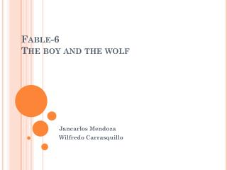 Fable-6 The boy  and  the wolf