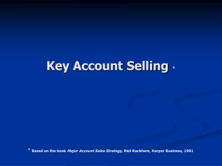 Key Account Selling  *