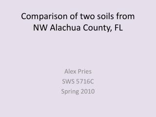Comparison of two soils from  NW Alachua County, FL