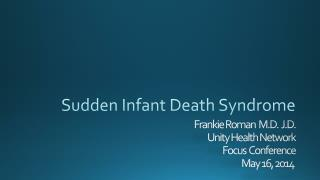 Frankie Roman  M.D.  J.D. Unity Health Network Focus  Conference May 16, 2014