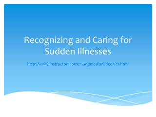 Recognizing and Caring for Sudden Illnesses