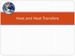 Heat and Heat Transfers