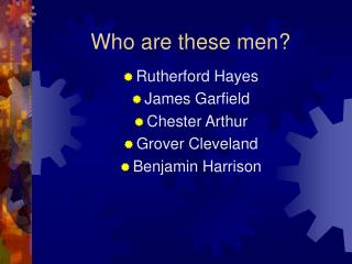 Who are these men?