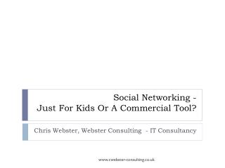 Social Networking -  Just For Kids Or A Commercial Tool?