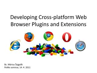 Developing Cross-platform Web Browser Plugins and Extensions