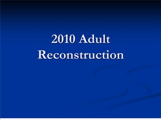 2010 Adult Reconstruction