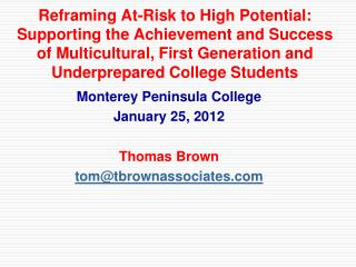 Monterey Peninsula College January 25, 2012 Thomas Brown tom@tbrownassociates.com