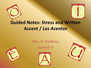Guided Notes: Stress and Written Accent /  Los  Acentos