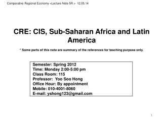 CRE : CIS,  Sub-Saharan  Africa  and  Latin America