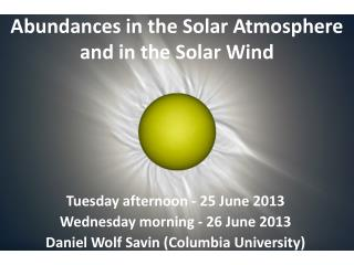 Abundances in the Solar Atmosphere  and in the Solar  Wind