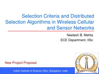 Selection Criteria and Distributed Selection Algorithms in Wireless Cellular and Sensor Networks