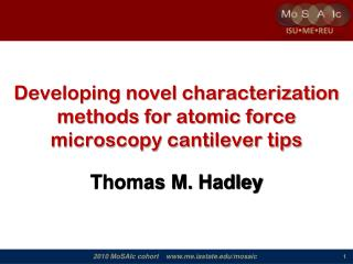 Developing novel characterization methods for atomic force microscopy cantilever tips