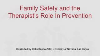 Family Safety and the Therapist's Role In Prevention