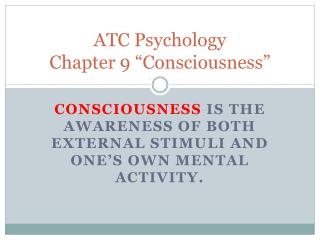 "ATC Psychology  Chapter 9 ""Consciousness"""