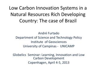 Low Carbon Innovation Systems in a Natural Resources Rich Developing Country: The case of Brazil