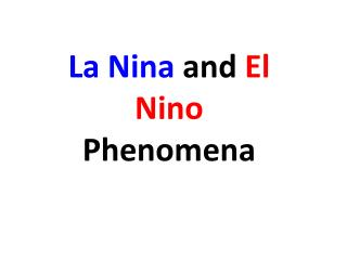 La Nina  and  El Nino  Phenomena