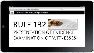 RULE  132 PRESENTATION OF  EVIDENCE EXAMINATION  OF WITNESSES