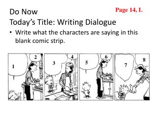 Do Now Today's Title: Writing Dialogue