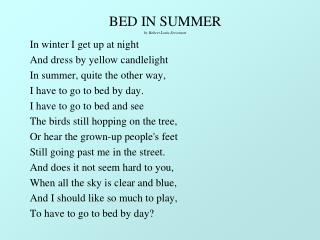 BED IN SUMMER by Robert Louis Stevenson In winter I get up at night