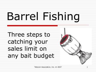 Barrel Fishing
