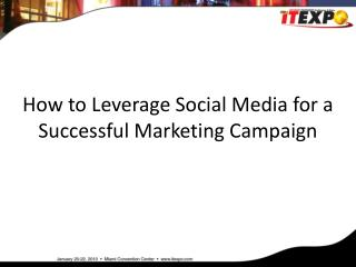 How to Leverage Social Media for a Successful Marketing Campaign