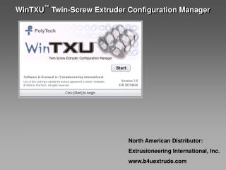 WinTXU ™  Twin-Screw Extruder Configuration Manager