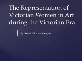 The Representation of Victorian Women in Art during the Victorian Era