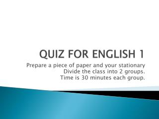 QUIZ FOR ENGLISH 1